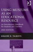 Using Museums as an Educational Resource 2nd Edition 9781317003045 1317003047