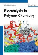 Biocatalysis in Polymer Chemistry 1st edition 9783527326181 3527326189