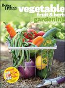 Better Homes & Gardens Vegetable, Fruit & Herb Gardening 1st edition 9780470638569 0470638567