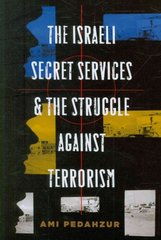 The Israeli Secret Services and the Struggle Against Terrorism 0 9780231140430 0231140436