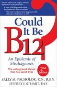Could It Be B12? 2nd edition 9781884995699 1884995691