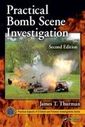 Practical Bomb Scene Investigation, Second Edition 2nd Edition 9781439819593 1439819599