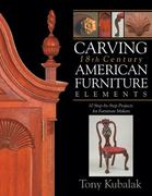 Carving 18th Century American Furniture Elements 0 9781933502328 1933502320