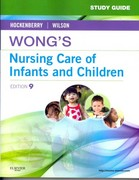 Study Guide for Wong's Nursing Care of Infants and Children 9th Edition 9780323071239 0323071236