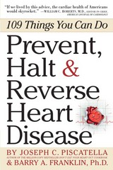 Prevent, Halt and Reverse Heart Disease 1st Edition 9780761160731 0761160736