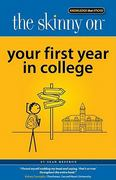 The Skinny on Your First Year in College 1st Edition 9780984441839 0984441832