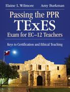 Passing the PPR TExES Exam for EC-12 Teachers 1st Edition 9781412958448 141295844X