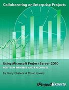 Collaborating on Enterprise Project Teams using Microsoft Project Server 2010 0 9781934240151 193424015X
