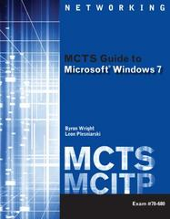 MCTS Guide to Microsoft Windows 7 (Exam # 70-680) (Networking (Course Technology)) 1st Edition 9781111309770 1111309779