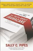 The Truth about Obamacare 0 9781596986367 1596986360