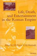 Life, Death, and Entertainment in the Roman Empire 1st Edition 9780472034284 0472034286