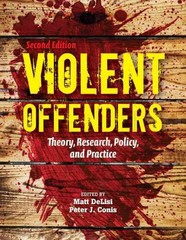 Violent Offenders: Theory, Research, Policy, And Practice 2nd Edition 9780763797904 0763797901