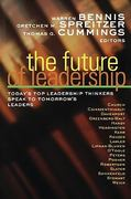 The Future of Leadership 1st edition 9780470907450 0470907452