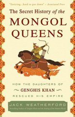 The Secret History of the Mongol Queens 1st Edition 9780307407160 0307407160