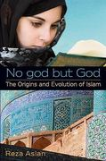 No god but God: The Origins and Evolution of Islam 0 9780385739757 0385739753