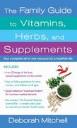 The Family Guide to Vitamins, Herbs, and Supplements 1st edition 9780312534172 0312534175