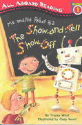 Me and My Robot #2: The Show-and-Tell Show Off 0 9780448432519 044843251X