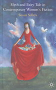 Myth and Fairy Tale in Contemporary Women's Fiction 0 9780333720141 0333720148