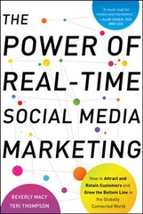 The Power of Real-Time Social Media Marketing: How to Attract and Retain Customers and Grow the Bottom Line in the Globally Connected World 1st Edition 9780071752633 0071752633