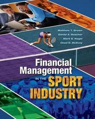 Financial Management in the Sport Industry 1st Edition 9781934432341 1934432342