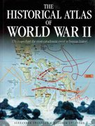 The Historical Atlas of World War II 1st Edition 9780785827023 0785827021