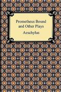 Prometheus Bound and Other Plays 1st Edition 9781420934656 1420934651
