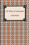 The Works of Archimedes 0 9781420934670 1420934678