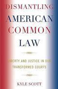 Dismantling American Common Law 0 9780739123768 0739123769
