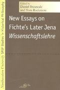 New Essays on Fichte's Later Jena Wissenschaftslehre 1st edition 9780810118652 0810118653
