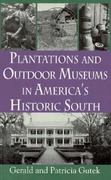 Plantations and Outdoor Museums in America's Historic South 0 9781570030710 1570030715