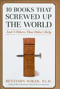 10 Books That Screwed up the World 1st Edition 9781596980556 1596980559