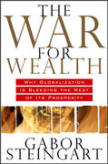 The War for Wealth: The True Story of Globalization, or Why the Flat World is Broken 1st edition 9780071545969 0071545964