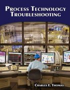 Process Technology Troubleshooting 1st Edition 9781428311008 1428311009