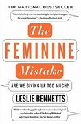 The Feminine Mistake 1st Edition 9781401309381 1401309380