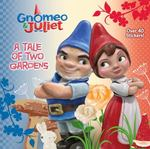 A Tale of Two Gardens (Disney Gnomeo and Juliet) 0 9780736428248 0736428240
