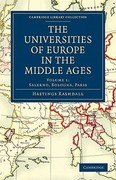 The Universities of Europe in the Middle Ages: Volume 1, Salerno, Bologna, Paris 1st edition 9781108018104 1108018106