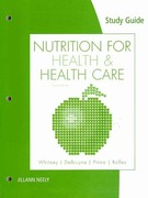 Study Guide for Whitney/DeBruyne/Pinna/Rolfes' Nutrition for Health and Health Care 4th edition 9780538497947 0538497947