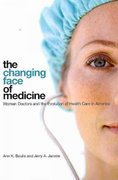 The Changing Face of Medicine 1st Edition 9780801476624 0801476623