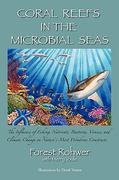 Coral Reefs in the Microbial Seas 1st Edition 9780982701201 0982701209