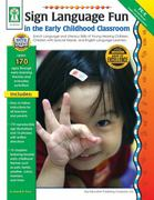 Sign Language Fun in the Early Childhood Classroom 0 9781933052496 193305249X