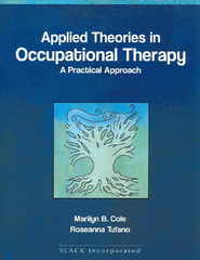 Applied Theories in Occupational Therapy 1st edition 9781556425738 1556425732