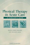 Physical Therapy in Acute Care 1st edition 9781556425349 1556425341