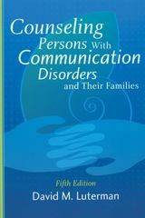 Counseling Persons with Communication Disorders and Their Families 5th Edition 9781416403692 1416403698