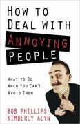 How to Deal with Annoying People 1st Edition 9780736927017 0736927018