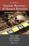 Forensic Recovery of Human Remains 2nd Edition 9781439850305 1439850305