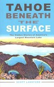 Tahoe Beneath the Surface 1st Edition 9781597141390 1597141399