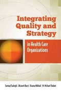 Integrating Quality And Strategy In Health Care Organizations 1st Edition 9780763795405 0763795402