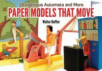 Paper Models That Move 0 9780486477930 0486477932