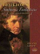 Berlioz's Symphonie Fantastique for Solo Piano 0 9780486477619 0486477614