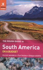 The Rough Guide to South America On A Budget 2nd Edition 9781848367463 1848367465